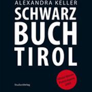 Das Schwarzbuch Tirol von Alexandra Keller