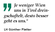 Sager von Landeshauptmann Platter in Richtung Wien